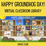 Happy Groundhog Day Virtual Classroom Library Distance Learning