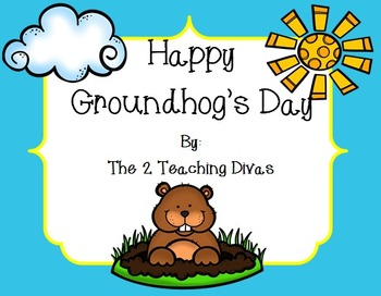 Happy Groundhog's Day! Grades 2-4 by The 2 Teaching Divas