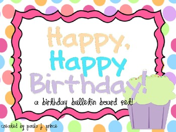 """Happy, Happy Birthday!"" A bulletin board set"