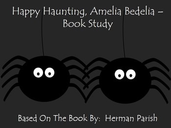 Happy Haunting, Amelia Bedelia - Book Study