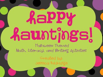 Happy Hauntings: A Halloween Themed Math, Literacy, and Writing Unit