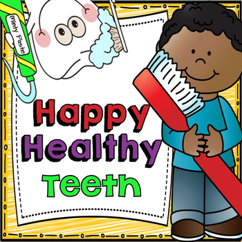 Happy, Healthy Teeth - a mini unit for learning how to car