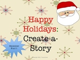Happy Holidays:  Create-a-Story