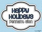 Happy Holidays Pennant Sign FREEBIE