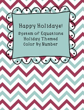 Happy Holidays!  System of Equations Color by Number