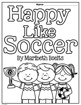 Happy Like Soccer by Maribeth Boelts Literacy, Math and Word Study Activities