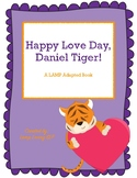 Happy Love Day, Daniel Tiger: LAMP Adapted Book, Special Ed, Autism, SLP, AAC