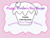 Happy Mother's Day Recipe- Fraction Craft and Lesson