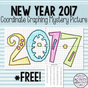 Happy New Year 2017 Coordinate Graphing Mystery Picture! FREE!