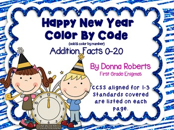 Happy New Year Color by Code Addition Facts 0-20 CCSS alig