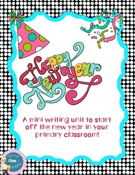 Happy New Years- Writing Unit
