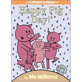 Happy Pig Day (an Elephant and Piggy Book)