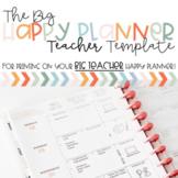 BIG Happy Planner Printing Template- Teacher Edition (2019-2020)