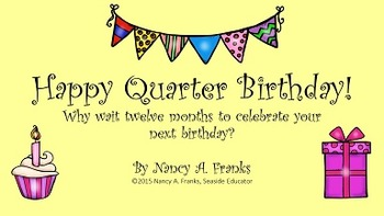 Happy Quarter Birthday!