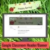 Happy Spring Google Classroom Header / Banner