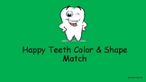 Happy Teeth Color & Shape Match