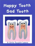 HAPPY TOOTH/SAD TOOTH: a story about teeth and decay