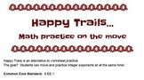 Happy Trails...Integer Exponent Practice (8.EE.1)