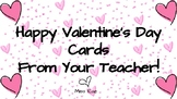 Happy Valentine's Day Cards from Your Teacher