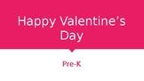 Happy Valentine's Day Pre-K