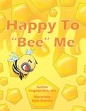 "Happy to ""Bee"" Me"