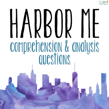 Harbor Me: Comprehension and Literary Analysis Questions for Novel Study