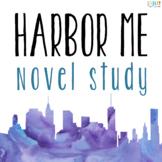 Harbor Me by Jacqueline Woodson Unit: Comprehensive Novel Study
