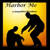 Harbor Me by Jacqueline Woodson, A Novel Study Created by Jean Martin
