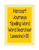 Harcourt : Journeys (1st Grade)  Spelling Word- Word Searches