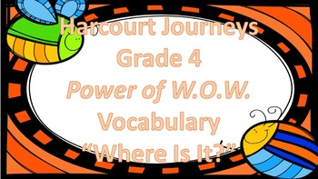 """Harcourt Journeys 4th Grade Power of W.O.W. Vocabulary """"Where Is It?"""" Game"""