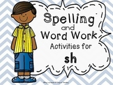 Sh Digraph Spelling and Word Work Stations