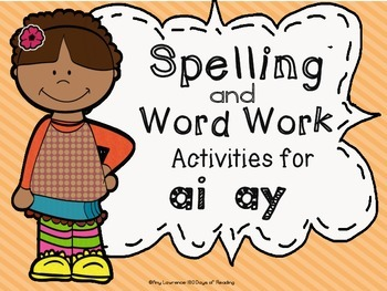 ay, ai Spelling, Word Work or Phonics Center Activities