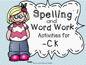 ck Digraph: Spelling, Word Work and Phonics Center Activities
