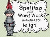 igh, ie Spelling and Word Work Center Printables