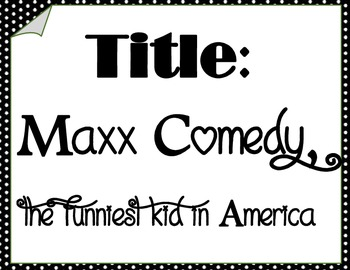 Harcourt Storytown 6th Grade Unit 1 Maxx Comedy Unit - Updated - Complete unit!