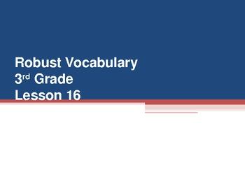Harcourt Storytown's Robust Vocabulary Slides Grade 3 Lesson 16