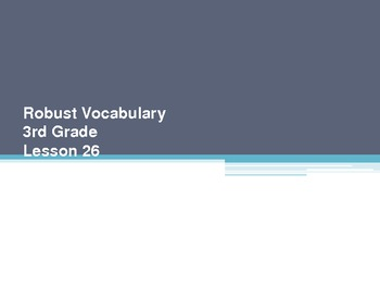 Harcourt Storytown's Robust Vocabulary Slides Grade 3 Lesson 26