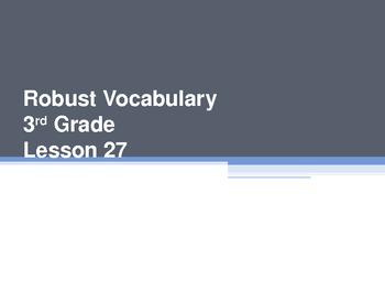 Harcourt Storytown's Robust Vocabulary Slides Grade 3 Lesson 27