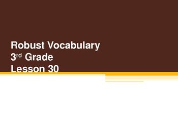 Harcourt Storytown's Robust Vocabulary Slides Grade 3 Lesson 30