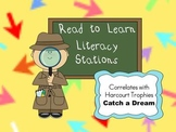 Harcourt Trophies Catch a Dream READ-TO-LEARN Literacy Stations