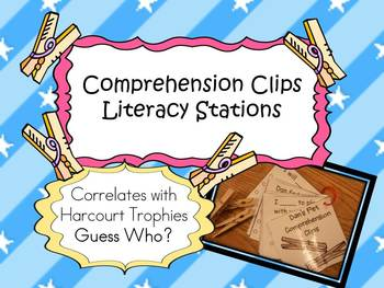 Harcourt Trophies Guess Who? COMPREHENSION CLIPS Literacy Stations