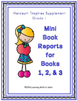 Harcourt Trophies ~ Mini Book Reports ~ Books 1,2, and 3 ~ Grade 1
