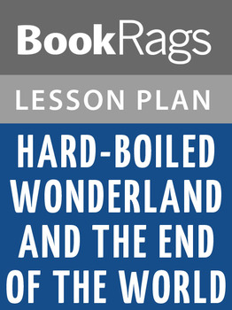 Hard-Boiled Wonderland and the End of the World Lesson Plans