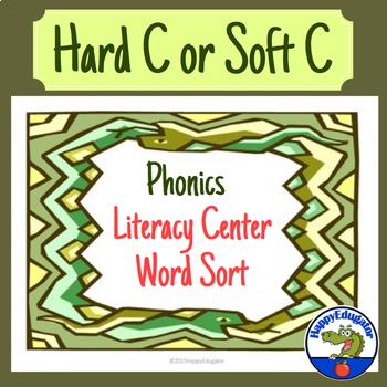 Hard C or Soft C Word Sort Phonics Literacy Center
