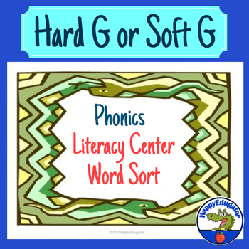 Hard G or Soft G Word Sort Phonics Literacy Center