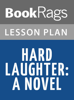 Hard Laughter: A Novel Lesson Plans