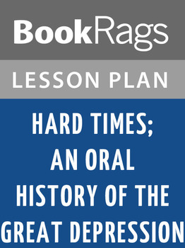 Hard Times; an Oral History of the Great Depression Lesson Plans
