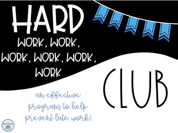 Hard Work Club to End Late Work