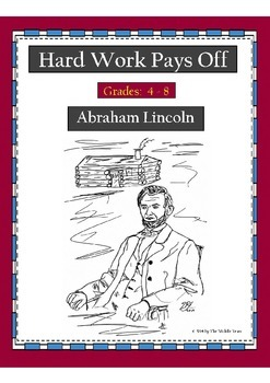 Hard Work Pays Off: Abraham Lincoln