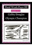 Hard Work Pays Off: Gabrielle Douglas